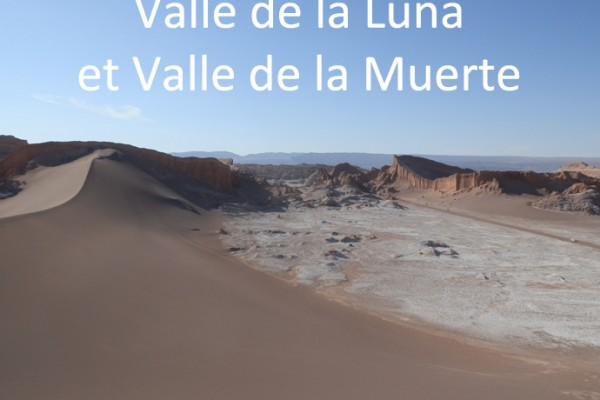 san pedro de atacama valle de la luna valle de la muerte - vallée de la lune et vallée de la mort - blog voyage trace ta route